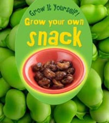Grow Your Own Snack (Young Explorer: Grow it Yourself): Malam, John