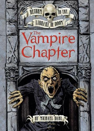 Vampire Chapter (Graphic Fiction: Return to the Library of Doom): Dahl, Michael
