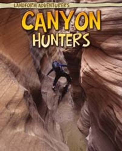 9781406225754: Canyon Hunters (Read Me!: Landform Adventurers)