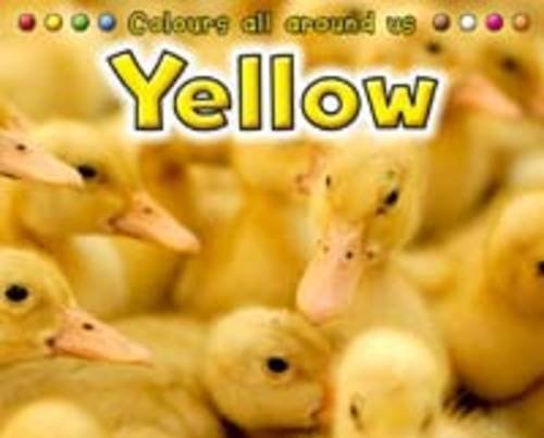 9781406226089: Yellow (Colours All Around Us)