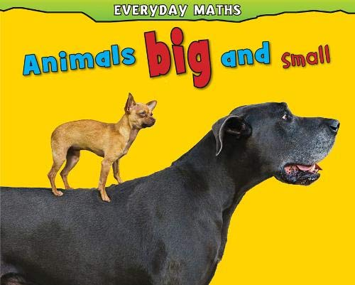 9781406226225: Animals Big and Small (Everyday Maths)