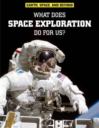 9781406226256: What Does Space Exploration Do for Us?