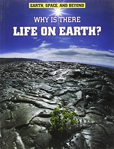Why Is There Life on Earth? (Raintree Freestyle: Earth, Space, and Beyond): Solway, Andrew