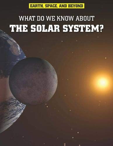 9781406226331: What Do We Know about the Solar System? (Earth, Space, and Beyond)