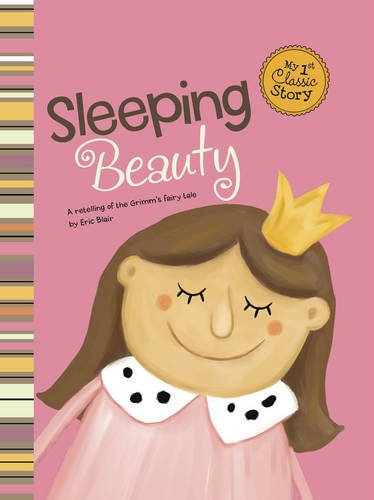 Sleeping Beauty (First Graphics: My First Classic Story) (1406226556) by Eric Blair