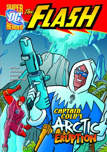 9781406227154: Captain Cold's Arctic Eruption (DC Super Heroes: The Flash)