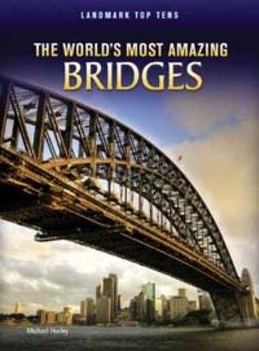 9781406227581: The World's Most Amazing Bridges (Raintree Perspectives: Landmark Top Tens)