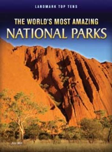 The World's Most Amazing National Parks (Raintree Perspectives: Landmark Top Tens): Weil, Ann