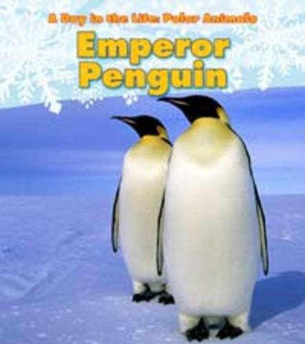 9781406228878: Emperor Penguin (Read and Learn: A Day in the Life: Polar Animals)