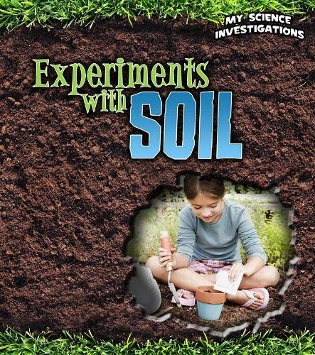 9781406229158: Experiments with Soil (My Science Investigations (Paperback))