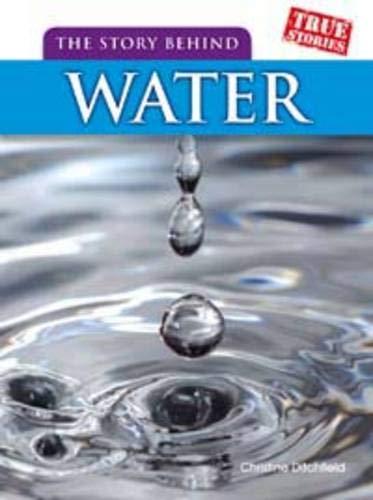 9781406229257: Story Behind Water (True Stories)