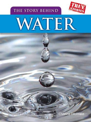 9781406229394: The Story Behind Water (True Stories)