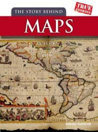 9781406229424: The Story Behind Maps (True Stories)