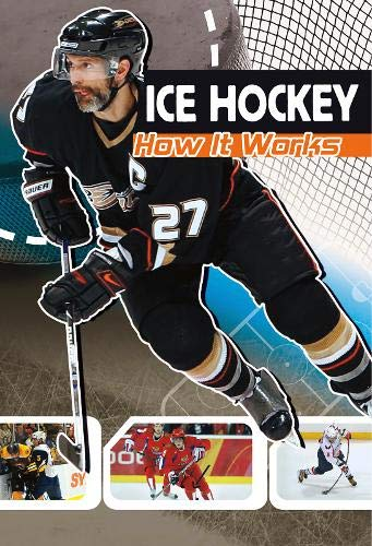 Ice Hockey: How It Works (Sports Illustrated Kids - The Science of Sport): Biskup, Agnieszka