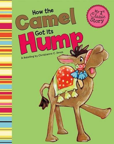 9781406230215: How the Camel Got Its Hump (First Graphics: My First Classic Story)