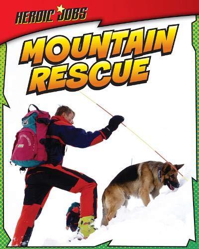 9781406232080: Mountain Rescue (Heroic Jobs)