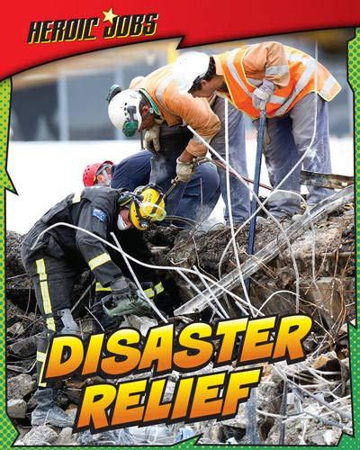 9781406232097: Disaster Relief (Heroic Jobs)