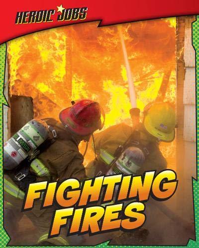 9781406232141: Fighting Fires (Heroic Jobs)