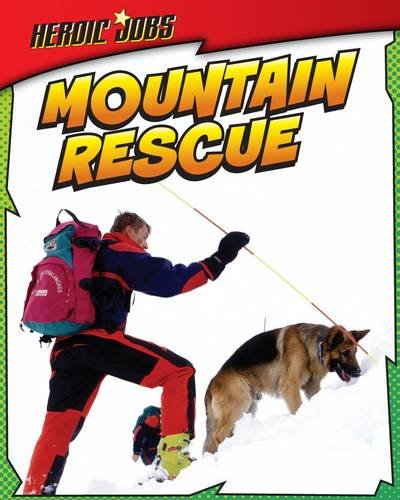 9781406232158: Mountain Rescue (Heroic Jobs)