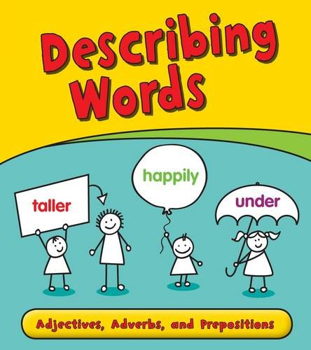 9781406232455: Describing Words: Adjectives, Adverbs, and Prepositions (Young Explorer: Getting to Grips with Grammar)