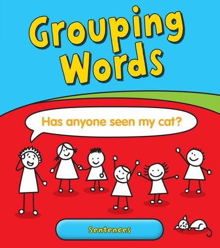 Grouping Words: Sentences (Young Explorer: Getting to Grips with Grammar): Ganeri, Anita