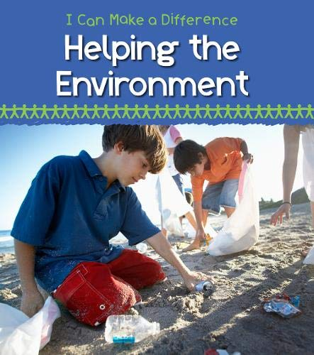 Helping the Environment (Young Explorer: I Can Make a Difference): Parker, Victoria