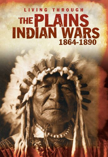 Living Through the Plain Indian Wars 1864-1890: Langley, Andrew