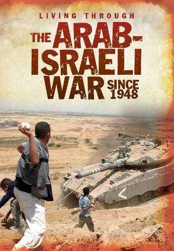 9781406234947: The Arab-Israeli War Since 1948 (Living Through)