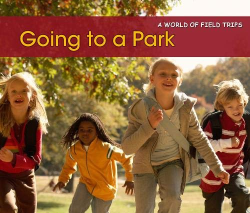 9781406235289: Going to a Park (World of Field Trips)