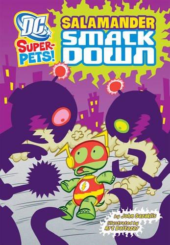 Salamander Smackdown (DC Super-Pets): John Sazaklis,Sarah