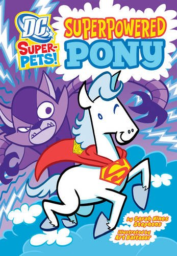 Superpowered Pony (Dc Super-pets: Dc Super-pets): Stephens, Sarah Hines