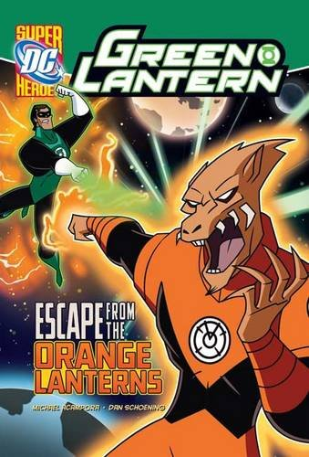 9781406236729: Escape from the Orange Lanterns (DC Super Heroes. Green Lantern)