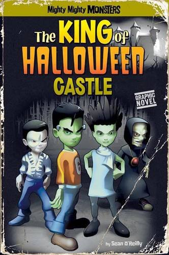 9781406237191: The King of Halloween Castle (Mighty Mighty Monsters)