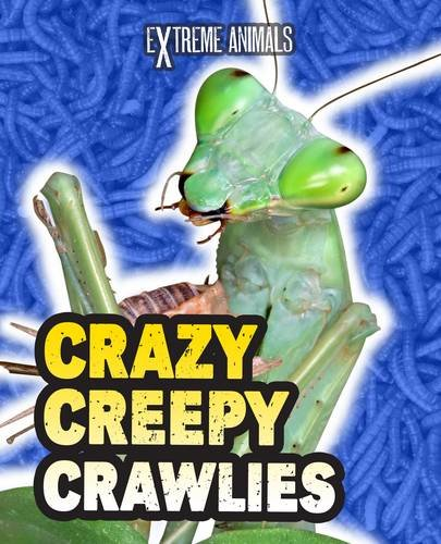 Crazy Creepy Crawlies (Read Me!: Extreme Animals): Thomas, Isabel