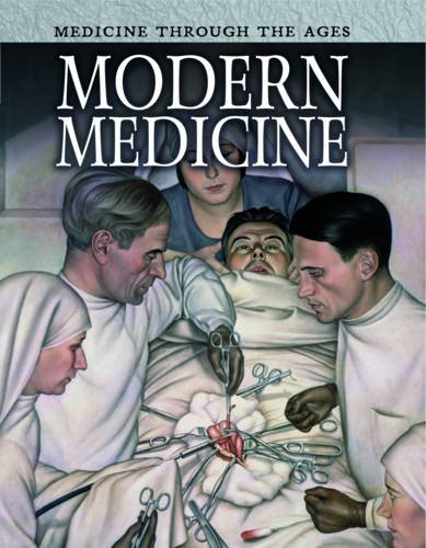 9781406238747: Modern Medicine (Medicine Through the Ages)