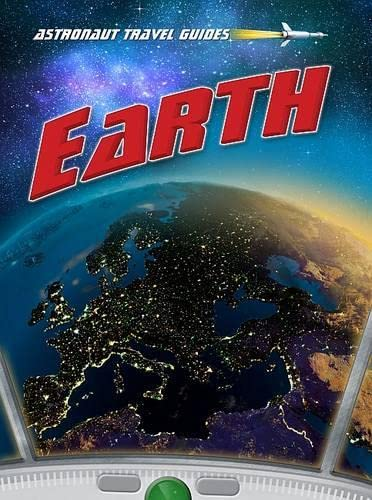 9781406239812: Earth (Astronaut Travel Guides)