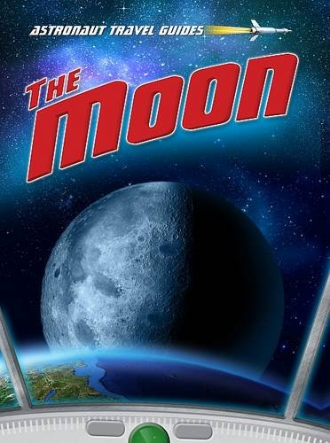 9781406239867: The Moon (Astronaut Travel Guides)