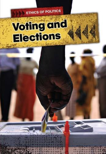 9781406240184: Voting and Elections (Ethics of Politics)