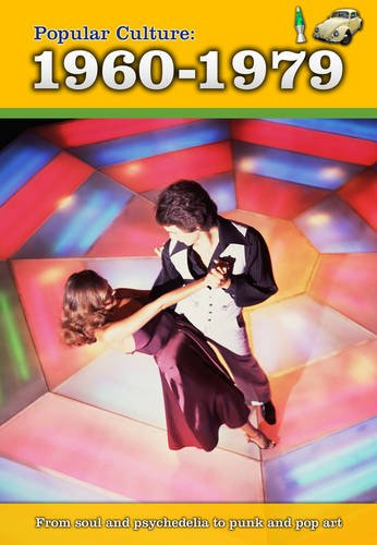 9781406240238: Popular Culture: 1960-1979 (History of Popular Culture)