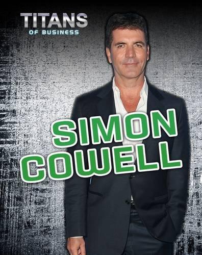 Simon Cowell (Titans of Business): Spilsbury, Richard