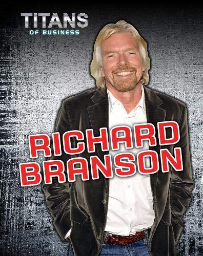 Richard Branson (Titans of Business): Fertig, Dennis