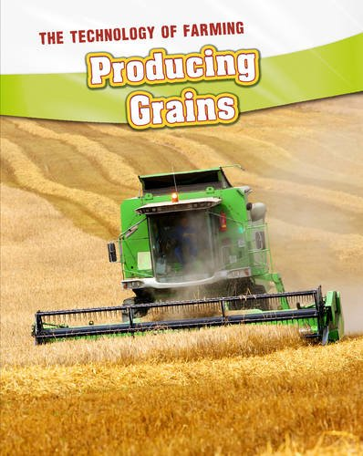9781406240528: Producing Grains (InfoSearch: The Technology of Farming)