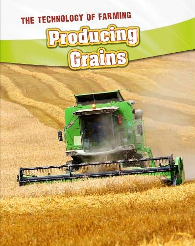 9781406240597: Producing Grains (Technology of Farming)