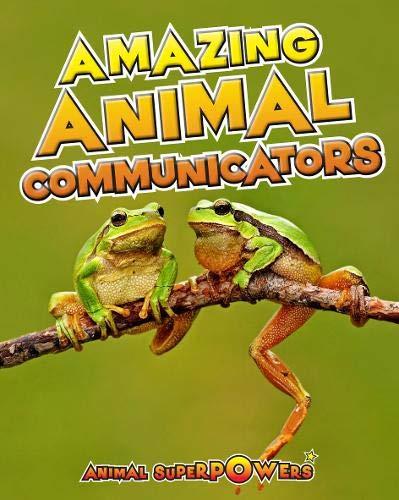 9781406241167: Amazing Animal Communicators (Read Me!: Animal Superpowers)