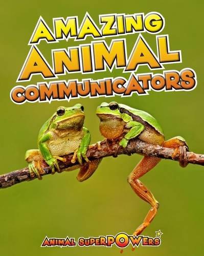 9781406241235: Amazing Animal Communicators (Animal Superpowers)