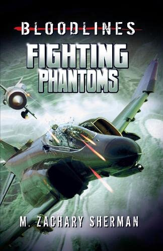 9781406242225: Fighting Phantoms (Bloodlines)