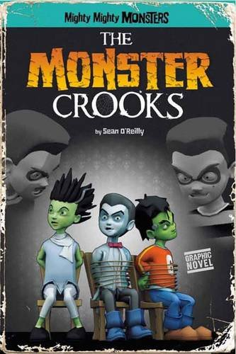 Monster Crooks (Mighty Mighty Monsters): O'Reilly, Sean