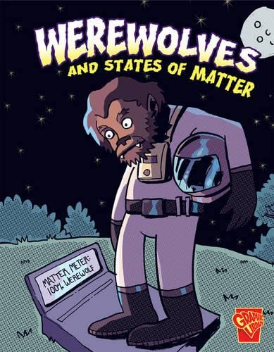9781406242867: Werewolves and States of Matter (Monster Science)