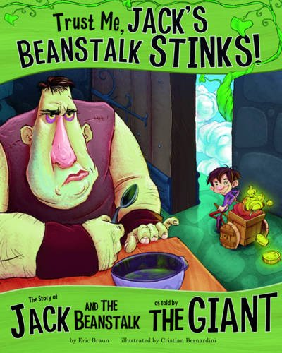 9781406243123: Trust Me, Jack's Beanstalk Stinks!: The Story of Jack and the Beanstalk as Told by the Giant