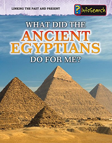 9781406248807: What Did the Ancient Egyptians Do For Me? (InfoSearch: Linking the Past and Present)